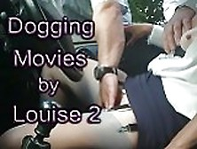 Dogging Movies By Louise 2