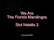 The Florida Mandingos - Slut Natalie 2