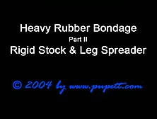 Heavy Rubber Bondage - Rigid Stock