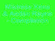 Mistress Xena / Aedan Rayne Video Compilation