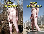 Woods Then Ball Field Public Risky Jerk Off