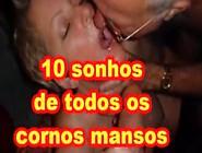 Video Porno Mostra Os 10 Sonhos De Todos Cornos Mansos Brasileir