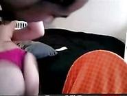 Cute Freak Sucking & Fucking On Webcam Pt1 - Homegrownflix. Com -