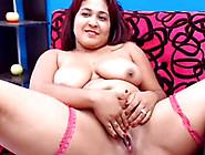 Busty Chubby Latina Pussy Lips + Horny Hard Clit Show On Cam