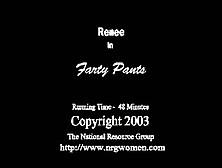 """Renee In """"farty Pants"""""""